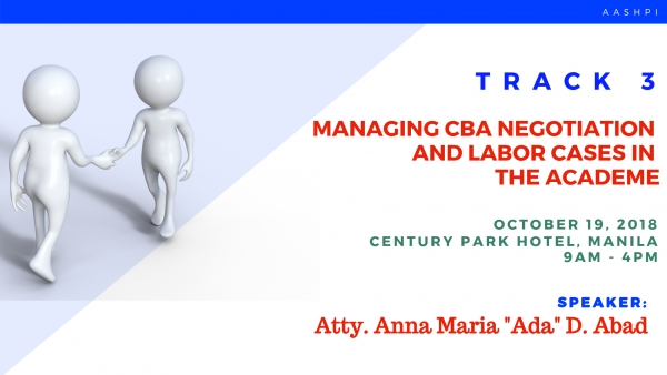 TRACK 3: Managing CBA Negotiations and Labor Cases in the Academe