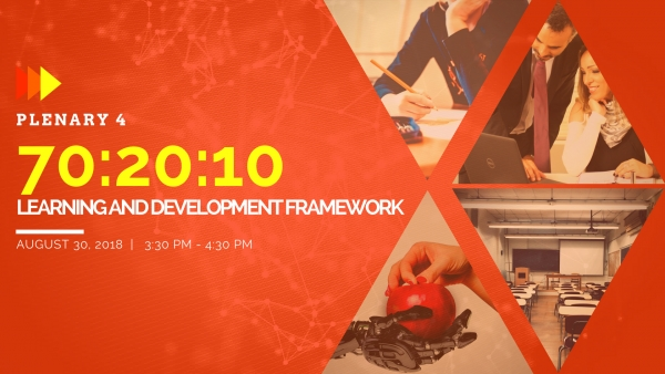 PLENARY 4: 70:20:10 Learning and Development Framework