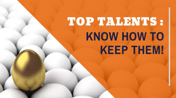 TOP TALENTS - KNOW HOW TO KEEP THEM!