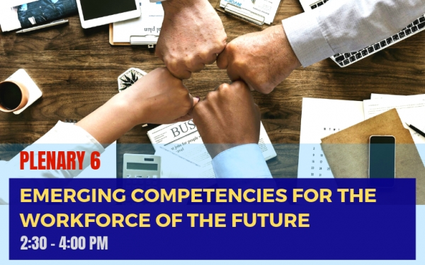 PLENARY 6: Emerging Competencies for the Workforce of the Future