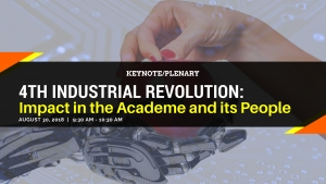 KEYNOTE/PLENARY:  4th Industrial Revolution: Impact in the Academe and its People