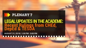 PLENARY 7: Legal Updates in the Academe: Recent Rulings from CHEd, DepEd & TESDA