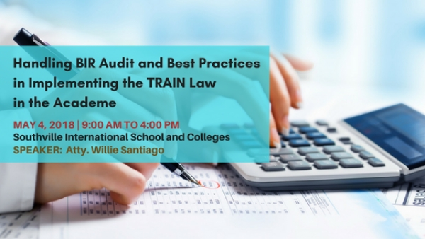 TRACK 3: Handling BIR Audit and Best Practices in Implementing the TRAIN Law in the Academe