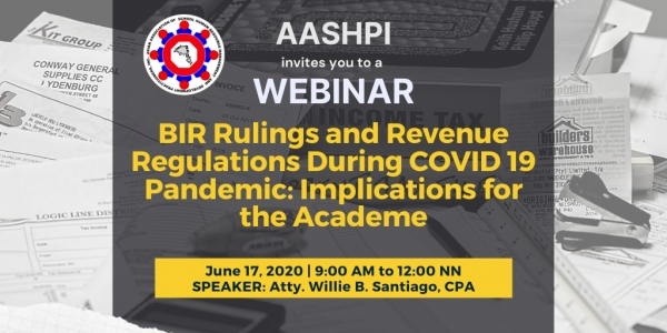 WEBINAR : BIR Rulings and Revenue Regulations During COVID 19 Pandemic: Implications for the Academe