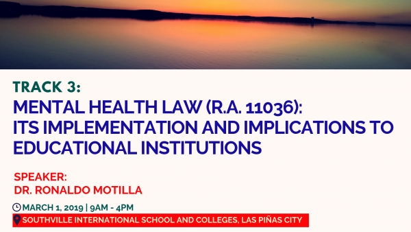 Track 3: Mental Health Law (R.A. 11036): Its Implementation and Implications to Educational Institutions